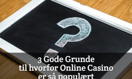 3 Gode Grunde til hvorfor online casino er så populært