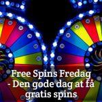 Free Spins Fredag – Den gode dag at få Gratis Spins