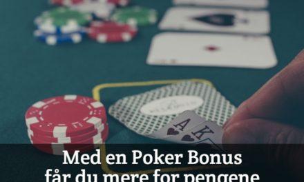 Med en Poker Bonus får du mere for pengene