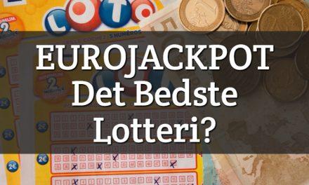 Eurojackpot – Det bedste lotteri?